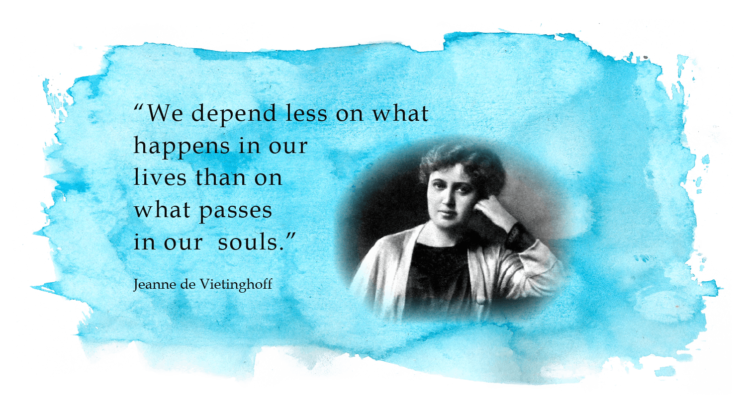 We depend less on what happens in our lives than what passes in our souls. quote by Jeanne de Vietinghoff