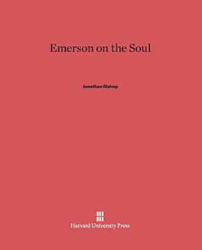 Emerson on the Soul  by Jonathan Bishop
