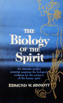 The Biology of the Spirit by Edmund W. Sinnott