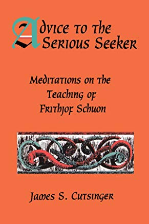 Advice to the Serious Seeker, James S. Cutsinger