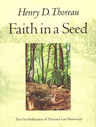 Faith in a Seed by Henry David Thoreau