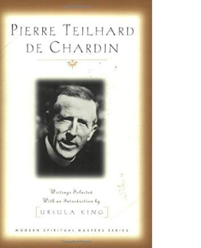 Pierre Teilhard de Chardin  Writings Selected with an Introduction by Ursula King
