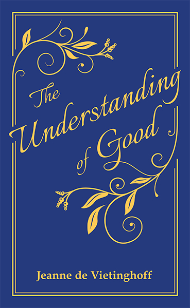 Understanding of Good by Jeanne de Vietinghoff